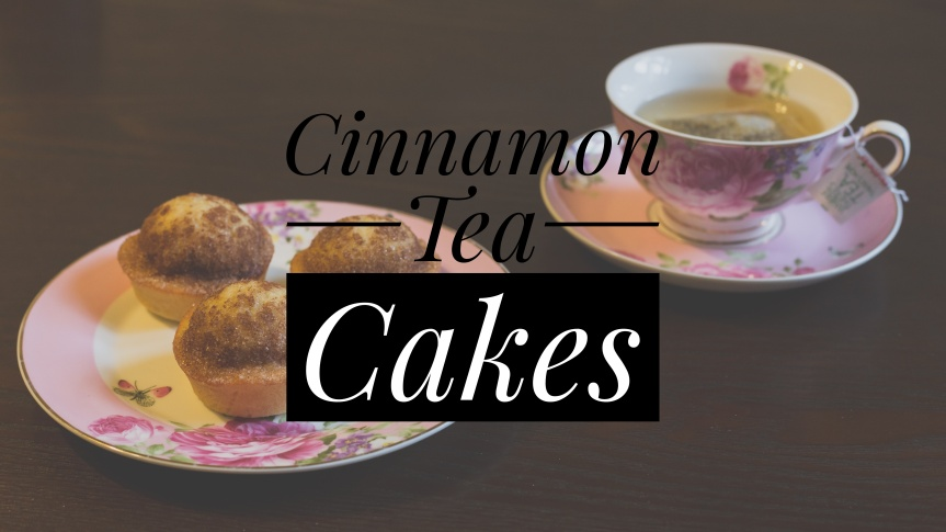 2016 10 October Cinnamon Tea Cakes - Feature Image-1-01.jpeg